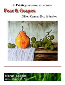Pear & Grapes Still Life -- Oil on Canvas -- Project Package